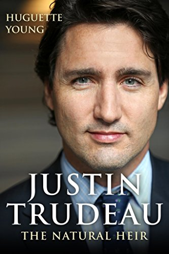 Justin Trudeau The Natural Heir Review