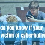 How Do You Know If Your Child Is A Victim of Cyberbullying? [Infographic]